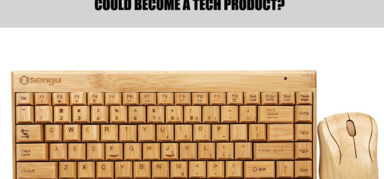 Why Bamboo Keyboards And Bamboo Mice Are The Eco-Friendly Gadgets Of Today